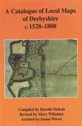 A Catalogue of Local Maps of Derbyshire c.1528-1800