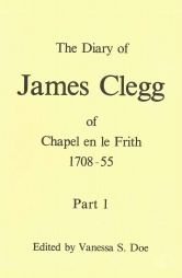 The Diaries of James Clegg of Chapel en le Frith 1708-55 Part 1