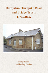 Derbyshire Turnpike Road and Bridge Trusts 1724-1896